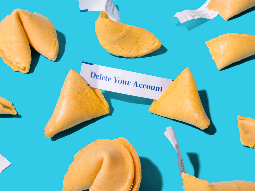Image of fortune cookie with the fortune: delete your account